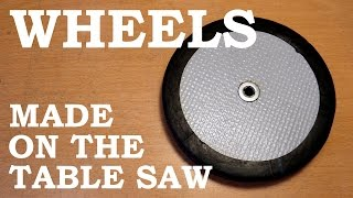 Making Wooden Wheels on the Table Saw