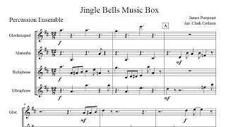 Jingle Bells Music Box - for Percussion Ensemble - Arr. Clark Cothern (1957 -  ) [BMI]
