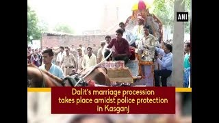 Dalit's marriage procession takes place amidst police protection in Kasganj - Uttar Pradesh #News