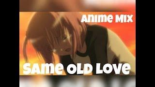 Anime Mix - Same Old Love