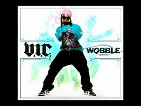 V.i.c. - Wobble video