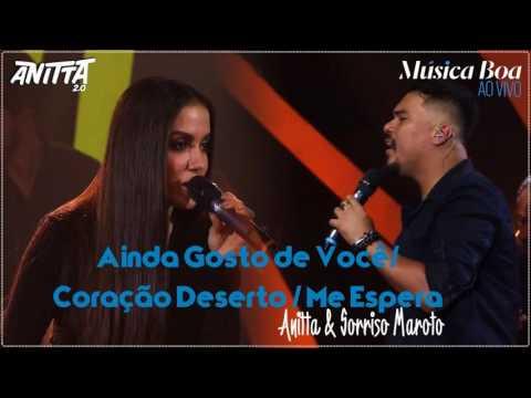 Anitta, Sorriso Maroto - Ainda Gosto de Você/ Coração Deserto/ Me Espera (Música Boa AoVivo)