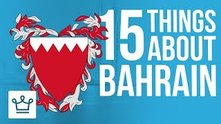 15 Things You Didn't Know About BAHRAIN