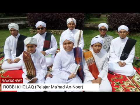 ROBBI KHALAQ (Pelajar Ma'had An-Noer)
