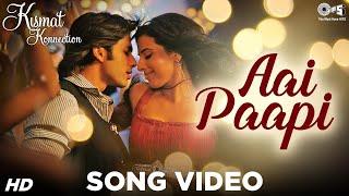Aai Paapi - Kismat Konnection Ho Jaaye - Shahid Kapoor & Vidya Balan - Official