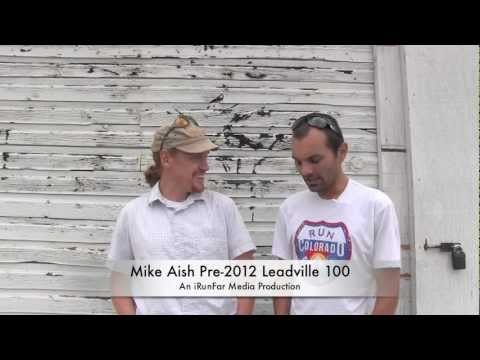 Mike Aish Pre-2012 Leadville 100 Interview