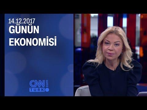 Günün Ekonomisi 14.12.2017 Perşembe