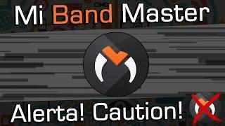 Cuidado com Mi Band Master - Caution!