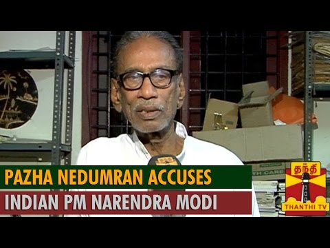 Narendra Modi Failed to Hear the Grievances of Tamil People : Pazha Nedumaran...-Thanthi TV