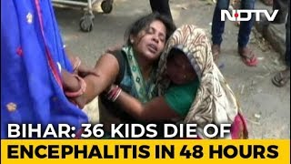 36 Children Dead In Bihar In 48 Hours Due To Suspected Acute Encephalitis