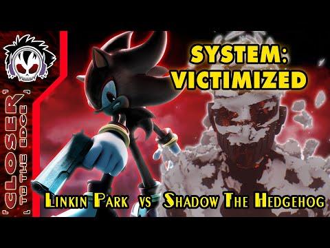 System: Victimized - Linkin Park vs Shadow The Hedgehog
