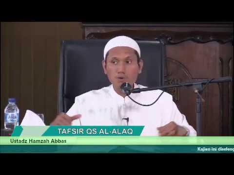 QS Al-Alaq - Ustadz Hamzah Abbas