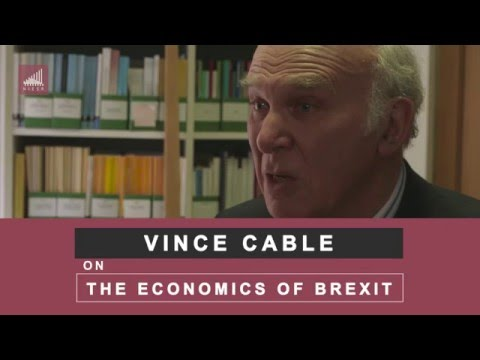 Exit would be destabilising - Sir Vince Cable on the Economics of Brexit