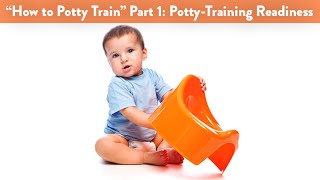 """How to Potty Train"" Part 1: Potty-Training Readiness 