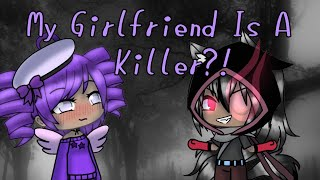 MY GIRLFRIEND IS A KILLER?! | Lesbian Love story | Gacha Life series | EP. 1