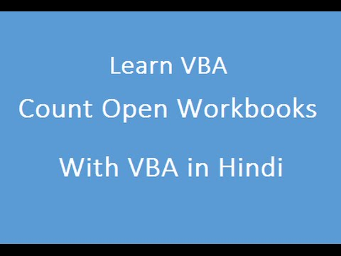 VBA : How To Count The Number OF Open Workbooks With VBA Code In Hindi