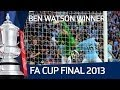 Ben Watson's winning goal for Wigan vs Manchester City, FA Cup Final 2013