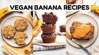 MUST TRY Overripe Banana Recipes (Vegan)