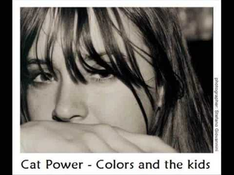 Cat Power - Colors & The Kids