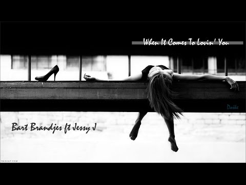 When It Comes To Lovin' You  -  Bart Brandjes ft Jessy J
