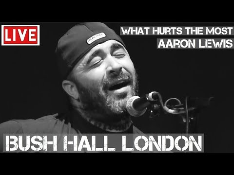Aaron Lewis - What Hurts The Most (Live & Acoustic) in [HD] @ Bush Hall, London 2011 Music Videos