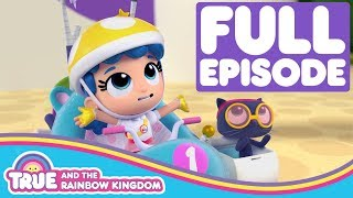 Zip Zap Zoom | Full Episode | True and the Rainbow Kingdom Season 1