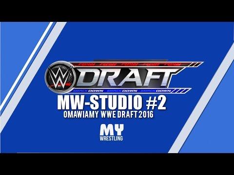 MW-Studio #2 Omówienie WWE Draft 2016