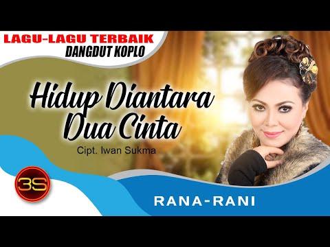 Rana Rani - Hidup Diantara Dua Cinta [Official Music Video]