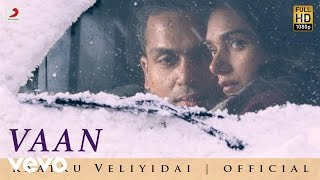 Vaan Varuvan song lyrics Video HD Kaatru Veliyidai | AR Rahman, Mani Ratnam, Karthi