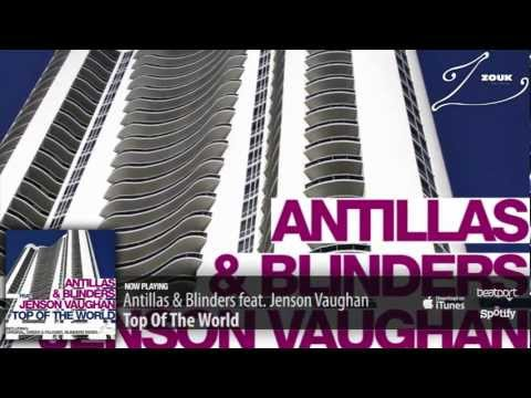 Antillas & Blinders feat. Jenson Vaughan – Top Of The World (Original Mix)