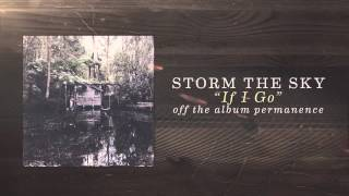 Storm The Sky - If I Go