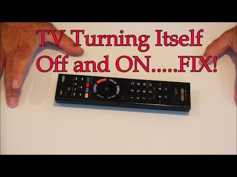 TV Turning Itself OFF and ON.....FIX!!!!!