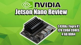 NVIDIA Jetson Nano Review - Tegra X1 Single Board Computer