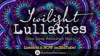 Sleep Music For Children 34 The Twilight Lullabies 34 Deep Relaxation Calming Soothing Bed Time