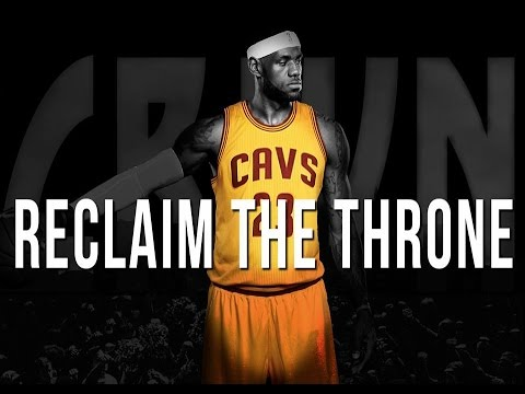 LeBron James - Reclaim The Throne - Part 1