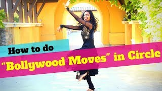 """How To Do """"Bollywood Moves"""" in a Circle 