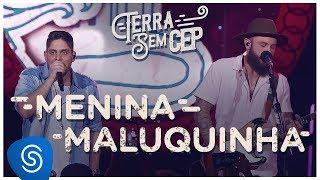 download musica Jorge & Mateus - Menina Maluquinha Terra Sem CEP Vídeo