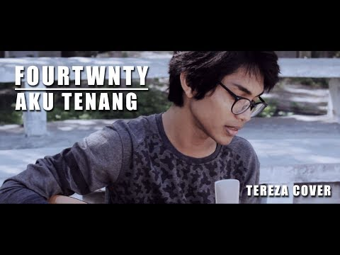 FOURTWNTY - AKU TENANG (Cover By Tereza)