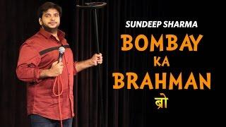 Bombay Ka Brahman ब्रो -Sundeep Sharma Stand-up Comedy