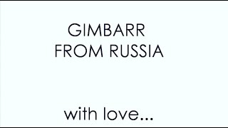 GIMBARR. From RUSSIA with LOVE.