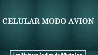 Celular Modo Avion - Los Mejores Audios De WhatsApp