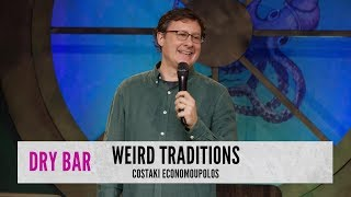Weird Traditions and Rice Cakes. Costaki Economopoulos