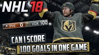 Can I Score 100 Goals in One Game? (NHL 18 Challenge)