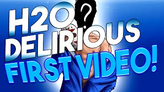 H2O Delirious First Video EVER! (First Known Video) | Youtubers First Videos Ever
