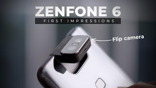 ZenFone 6 First Impressions: The Flip Camera Beast!