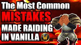 The Most Common Mistakes Made Raiding In Classic WoW!