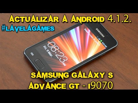 Actualizar a Android 4.1.2. JB   Samsung Galaxy S Advance GT-I9070   #LaVelaGames