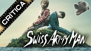 CRÍTICA / RESEÑA de SWISS ARMY MAN de The Daniels