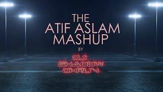 download lagu Mashup: The Atif Aslam Mashup 2017  Dj Shadow gratis