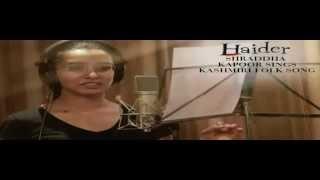 Shraddha Kapoor Kashmiri Folk Song FULL/Complete Version from Film Haider